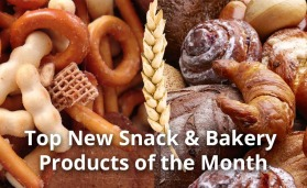Top New Snack and Bakery Products of the Month