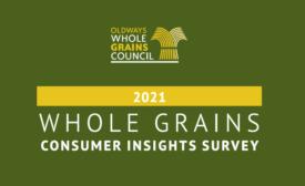 Whole Grains Council releases 2021 Whole Grains Consumer Insights survey