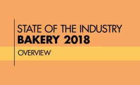 State of the Industry 2018 Overview: Perspectives from top bakery industry leadership